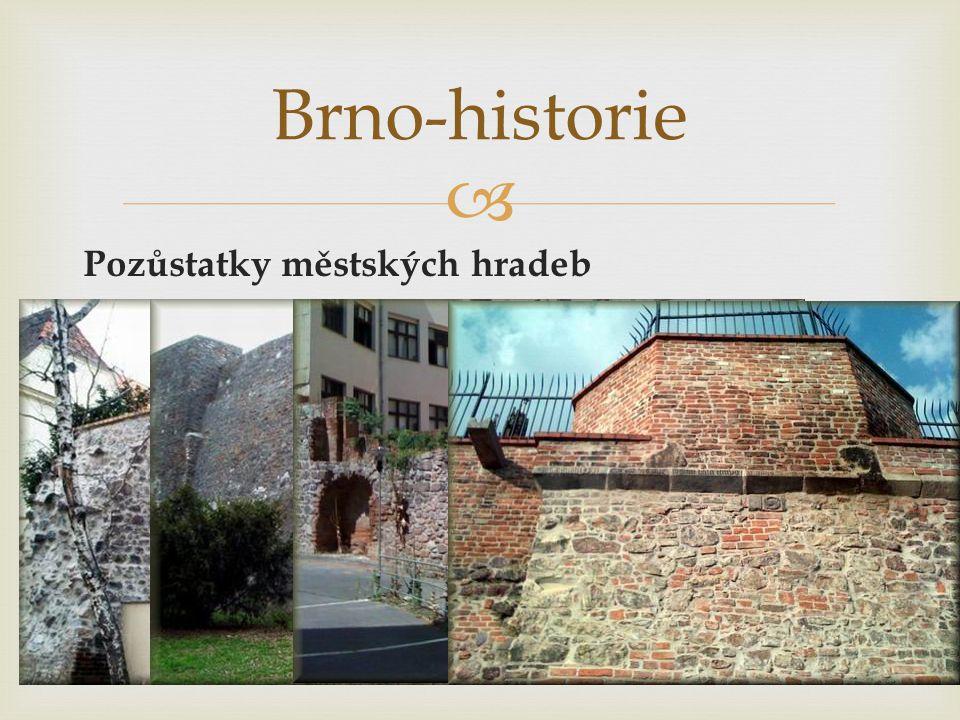 Brno-historie Pozůstatky městských hradeb