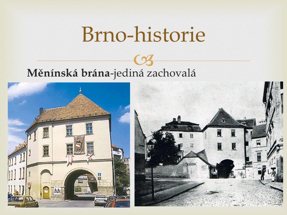 Brno-historie Měnínská brána-jediná zachovalá