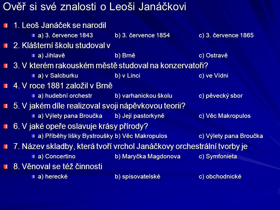 Ověř si své znalosti o Leoši Janáčkovi