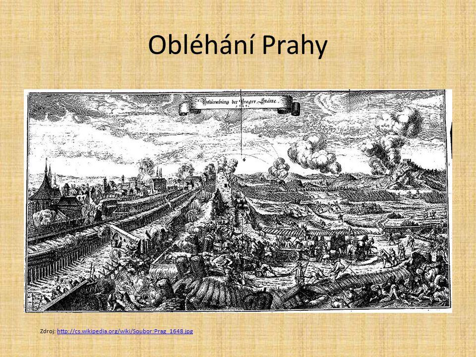 Obléhání Prahy Zdroj: http://cs.wikipedia.org/wiki/Soubor:Prag_1648.jpg