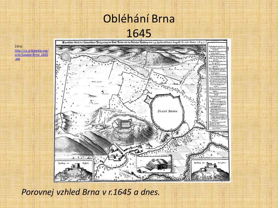 Obléhání Brna 1645 Porovnej vzhled Brna v r.1645 a dnes.