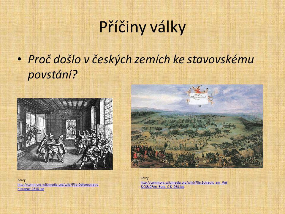 Příčiny války Proč došlo v českých zemích ke stavovskému povstání