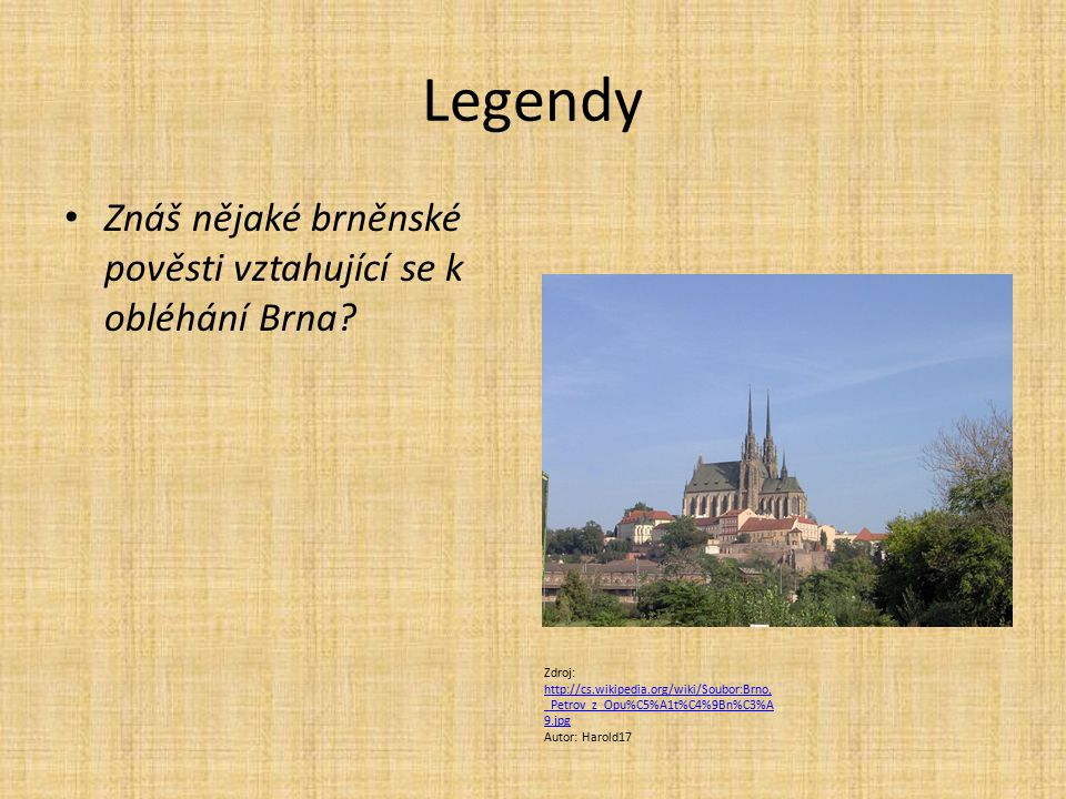 Legendy Znáš nějaké brněnské pověsti vztahující se k obléhání Brna