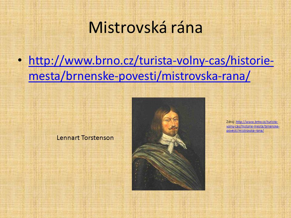 Mistrovská rána http://www.brno.cz/turista-volny-cas/historie-mesta/brnenske-povesti/mistrovska-rana/