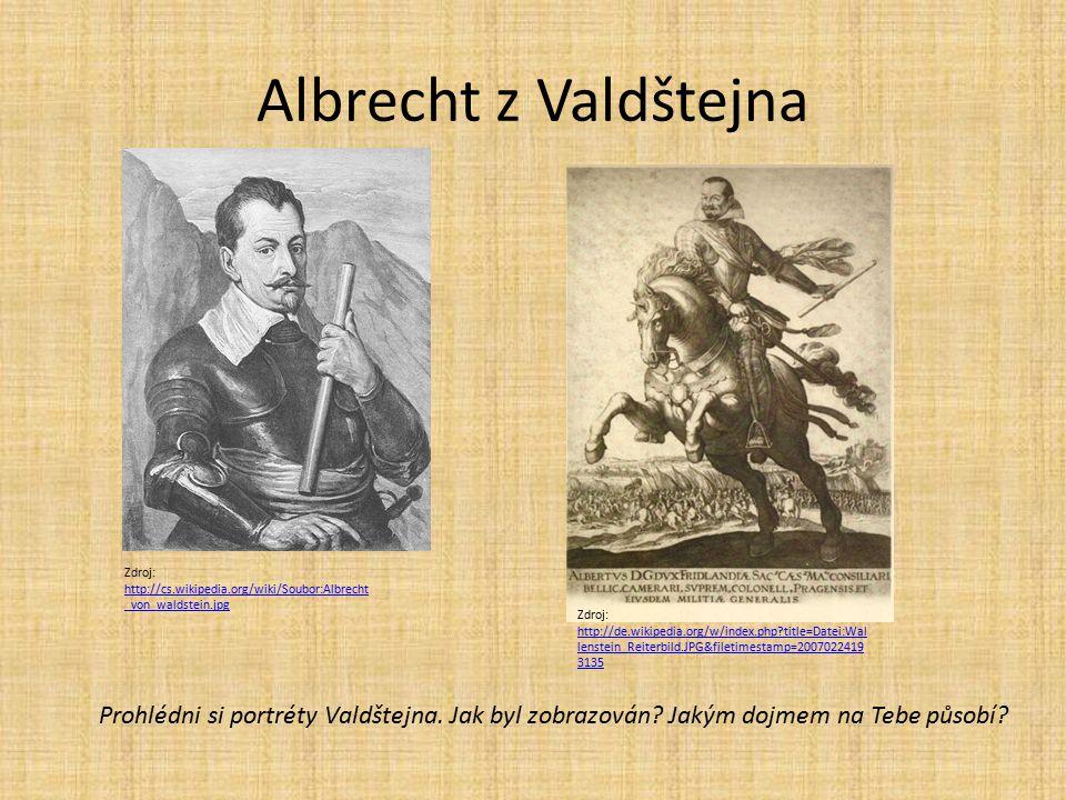Albrecht z Valdštejna Zdroj: http://cs.wikipedia.org/wiki/Soubor:Albrecht_von_waldstein.jpg.
