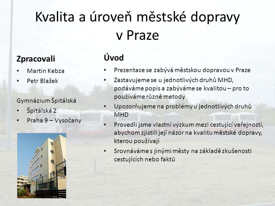 Kvalita a úroveň městské dopravy v Praze