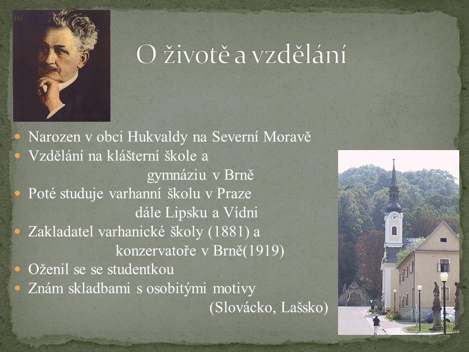 O životě a vzdělání Narozen v obci Hukvaldy na Severní Moravě