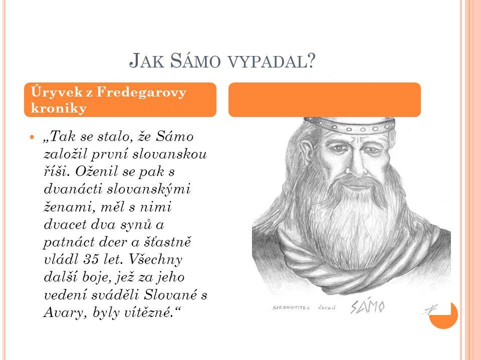 Jak Sámo vypadal Úryvek z Fredegarovy kroniky.