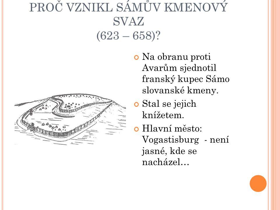 PROČ VZNIKL SÁMŮV KMENOVÝ SVAZ (623 – 658)