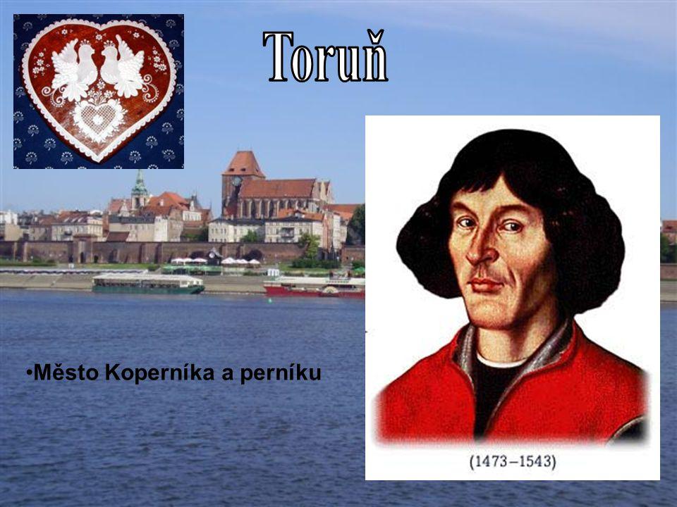 Toruň Město Koperníka a perníku