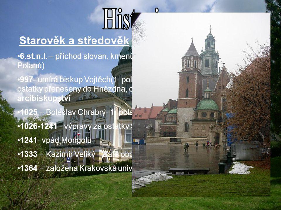Historie Starověk a středověk. 6.st.n.l. – příchod slovan. kmenů→ 1.města Hvězdno a Poznaň(kmen Polanů)