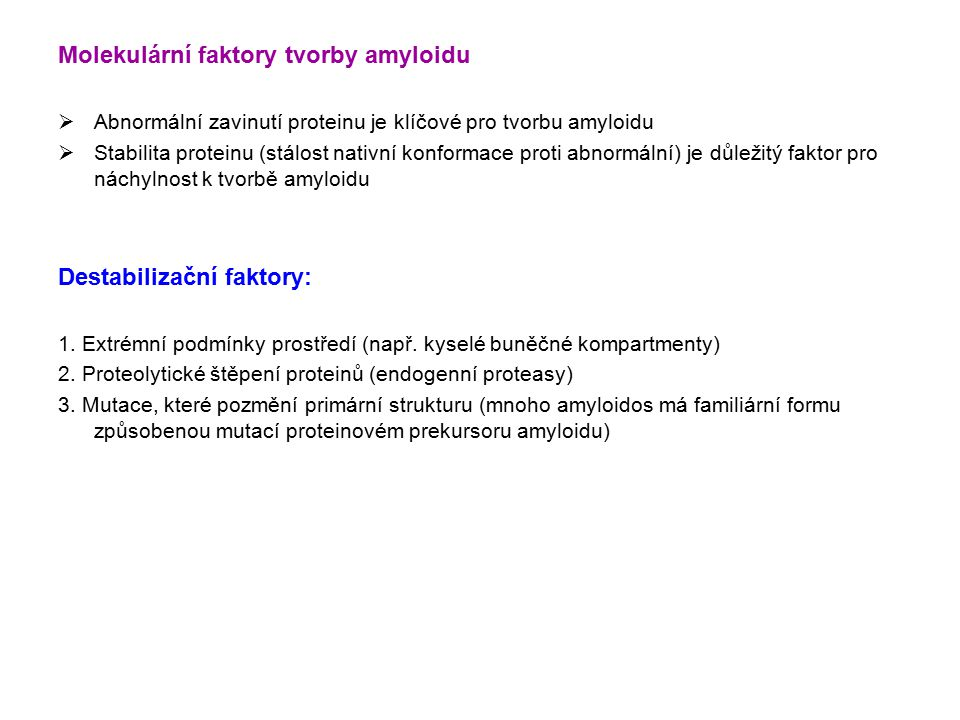 Molekulární faktory tvorby amyloidu
