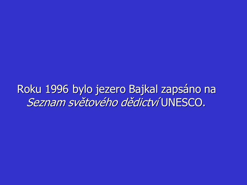 Roku 1996 bylo jezero Bajkal zapsáno na Seznam světového dědictví UNESCO.