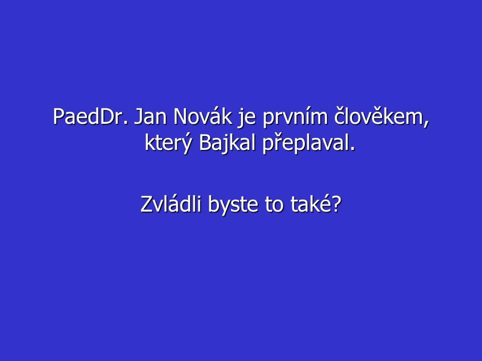 PaedDr. Jan Novák je prvním člověkem, který Bajkal přeplaval.