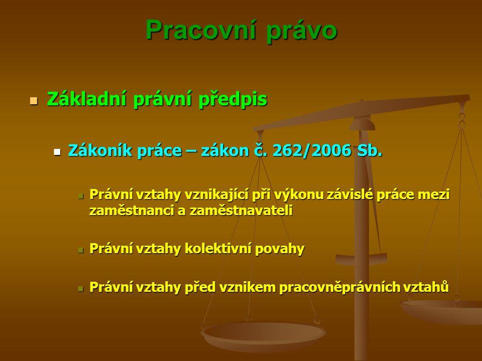 Pracovní právo Základní právní předpis