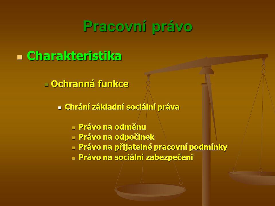 Pracovní právo Charakteristika Ochranná funkce