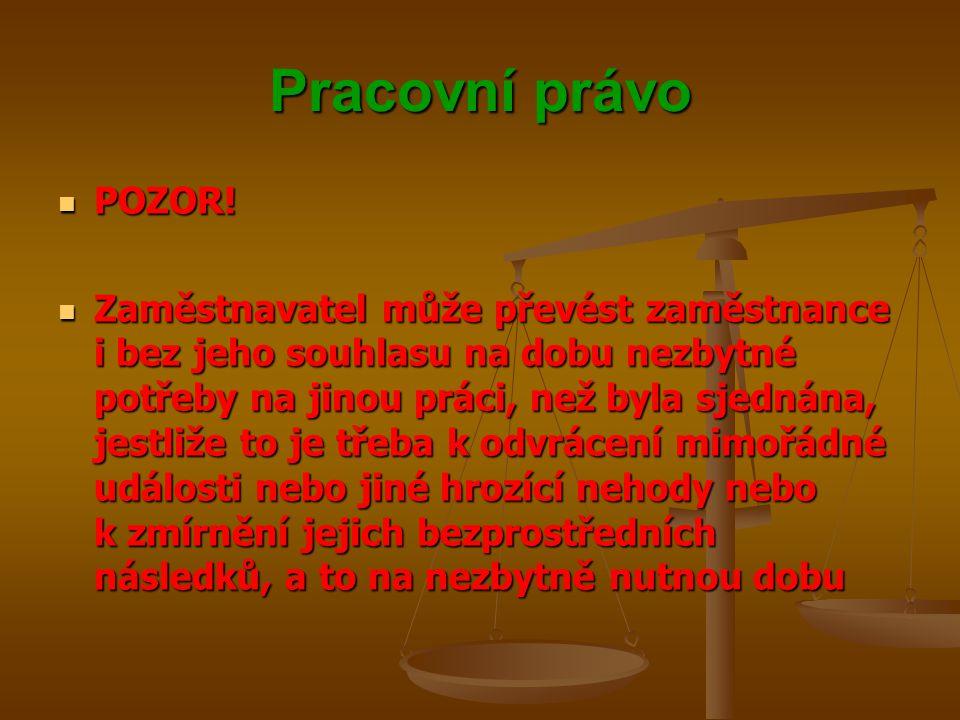 Pracovní právo POZOR!