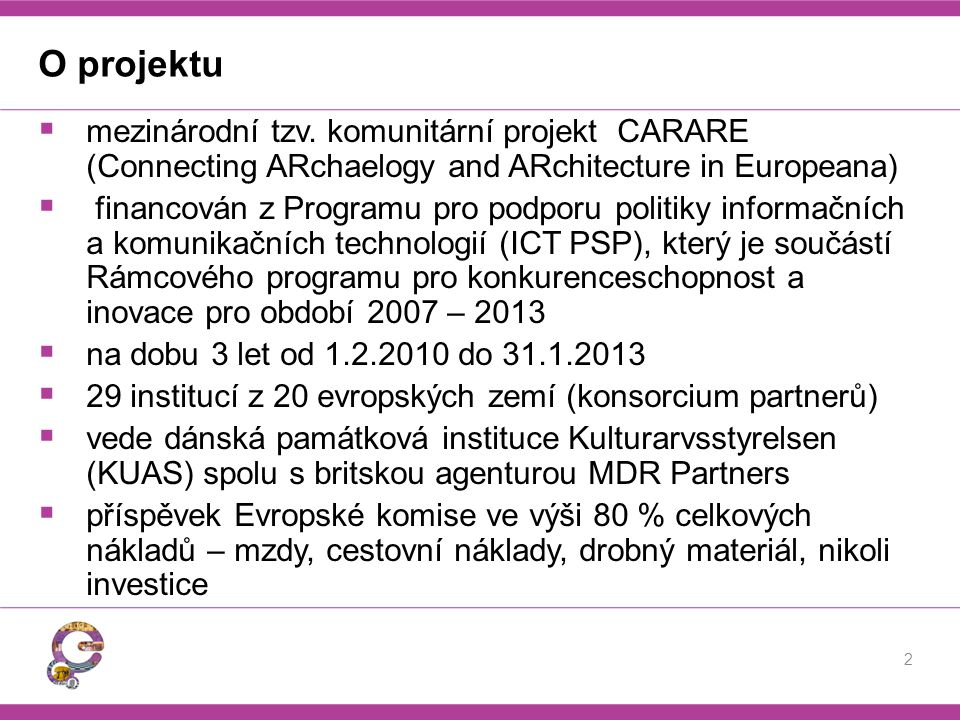 O projektu mezinárodní tzv. komunitární projekt CARARE (Connecting ARchaelogy and ARchitecture in Europeana)