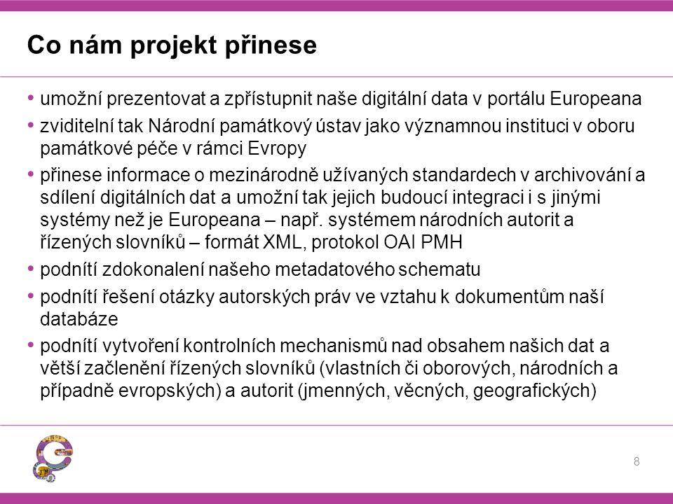 Co nám projekt přinese umožní prezentovat a zpřístupnit naše digitální data v portálu Europeana.