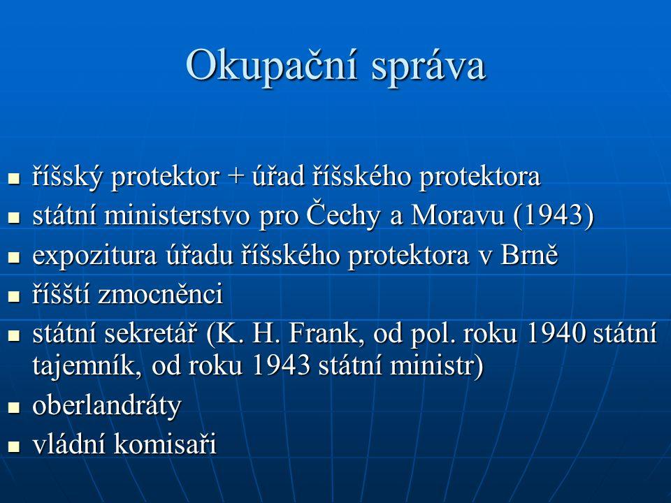 Okupační správa říšský protektor + úřad říšského protektora