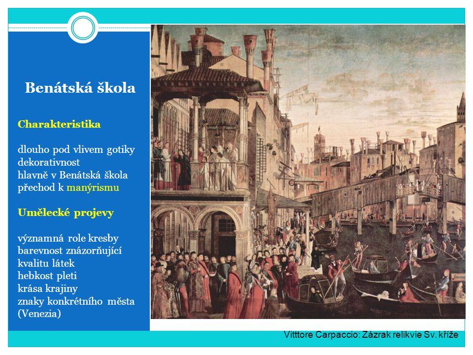 Benátská škola Charakteristika dlouho pod vlivem gotiky dekorativnost