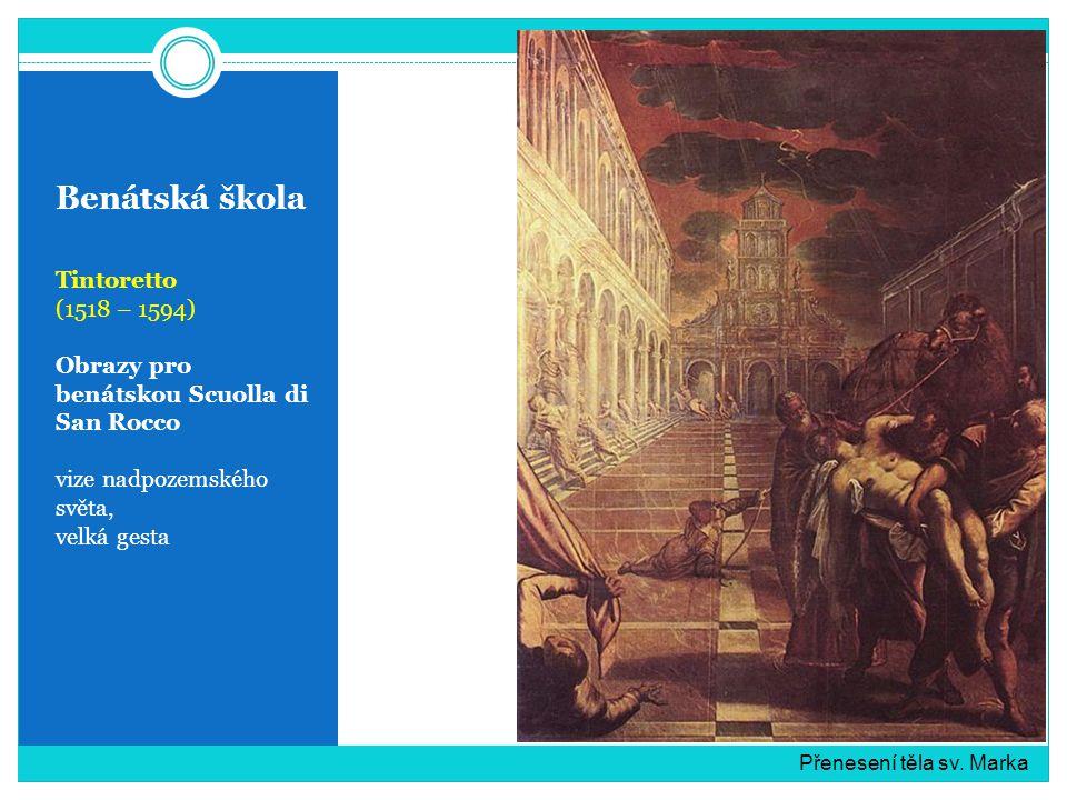 Benátská škola Tintoretto (1518 – 1594)