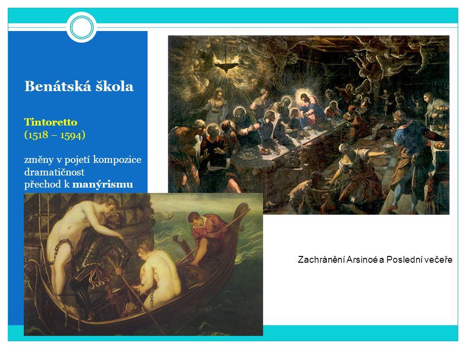Benátská škola Tintoretto (1518 – 1594) změny v pojetí kompozice