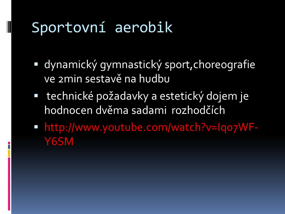 Sportovní aerobik dynamický gymnastický sport,choreografie ve 2min sestavě na hudbu.