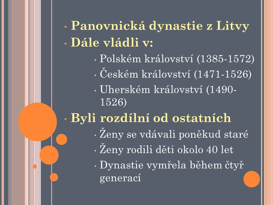 Panovnická dynastie z Litvy Dále vládli v: