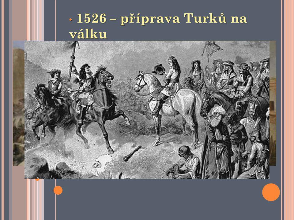 1526 – příprava Turků na válku