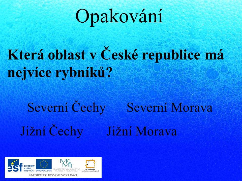 Opakování Která oblast v České republice má nejvíce rybníků
