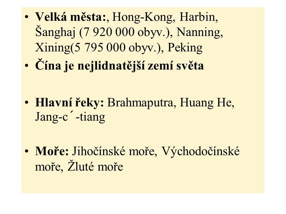 Velká města:, Hong-Kong, Harbin, Šanghaj (7 920 000 obyv