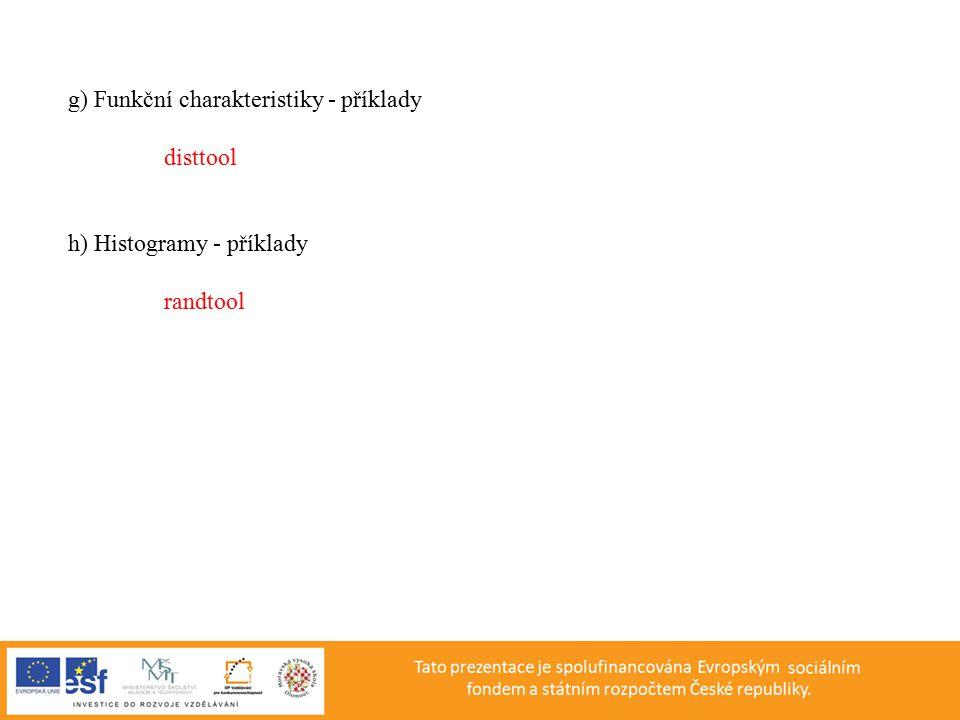g) Funkční charakteristiky - příklady
