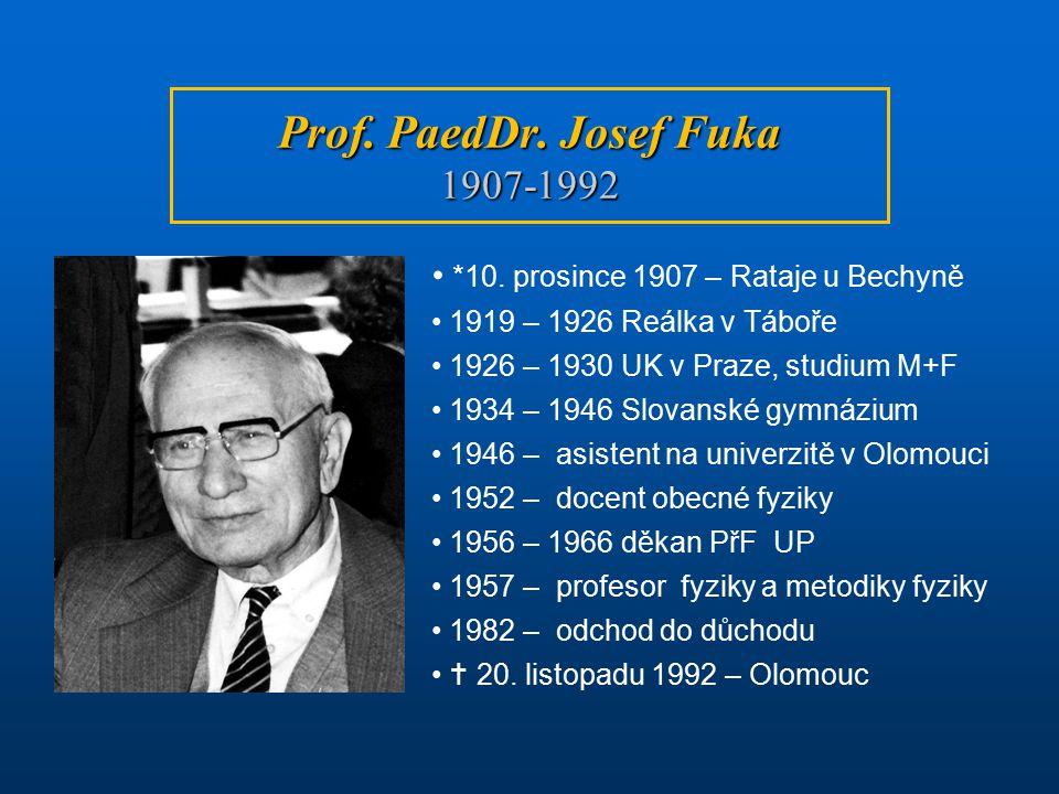 Prof. PaedDr. Josef Fuka 1907-1992