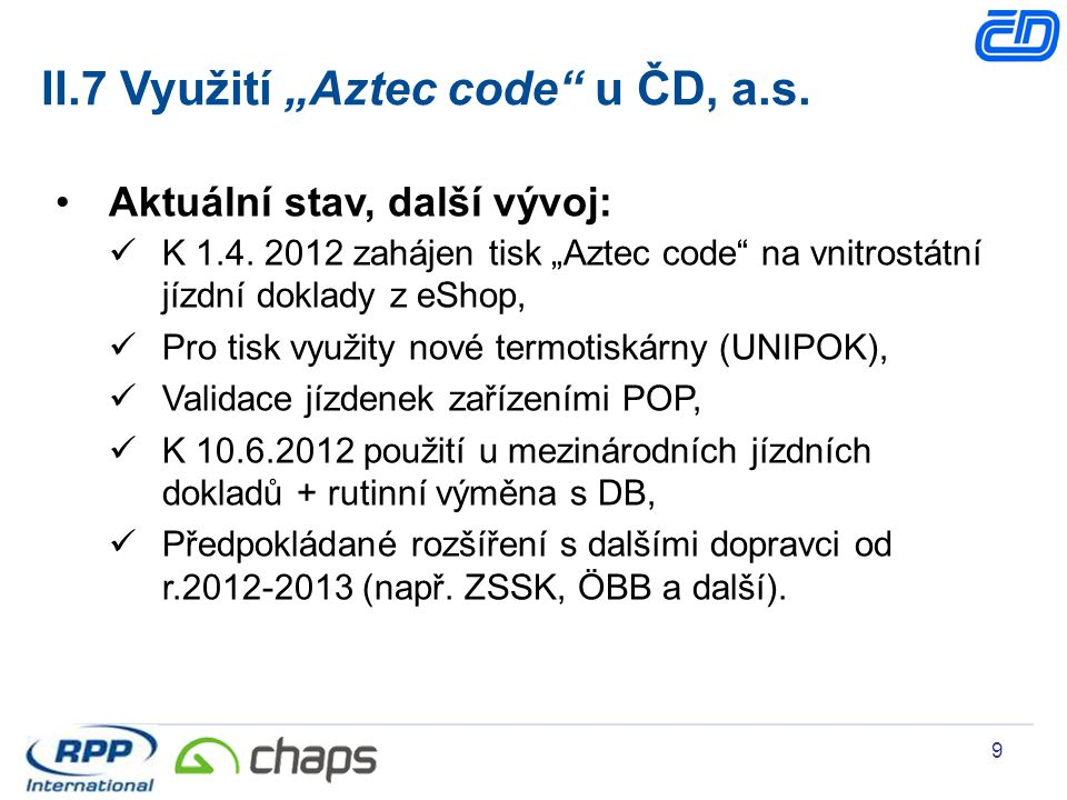 """II.7 Využití """"Aztec code u ČD, a.s."""