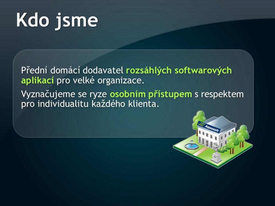 Kdo jsme Přední domácí dodavatel rozsáhlých softwarových aplikací pro velké organizace.