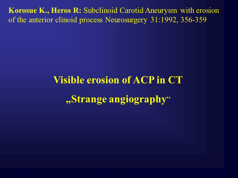 Visible erosion of ACP in CT