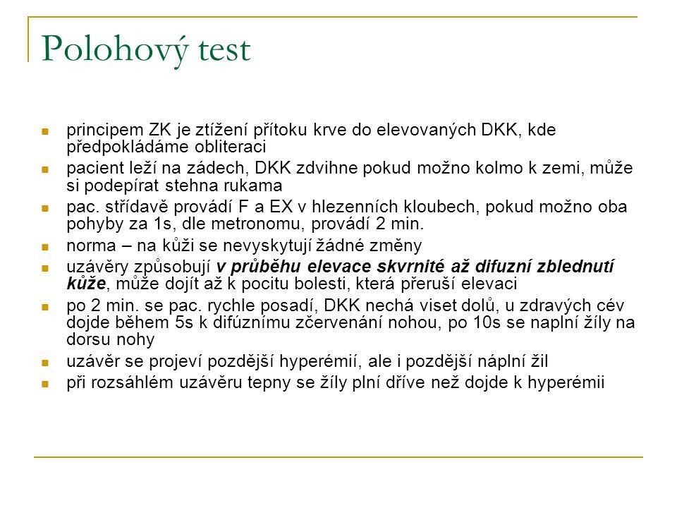 Polohový test principem ZK je ztížení přítoku krve do elevovaných DKK, kde předpokládáme obliteraci.