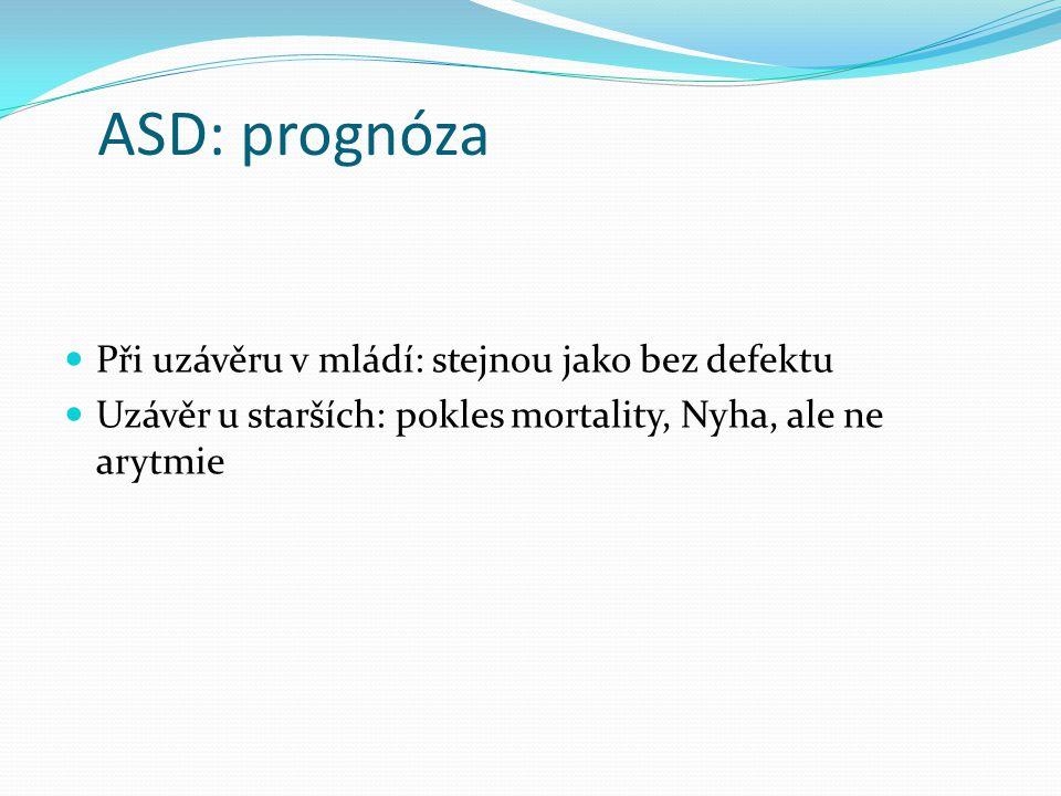 ASD: prognóza Při uzávěru v mládí: stejnou jako bez defektu