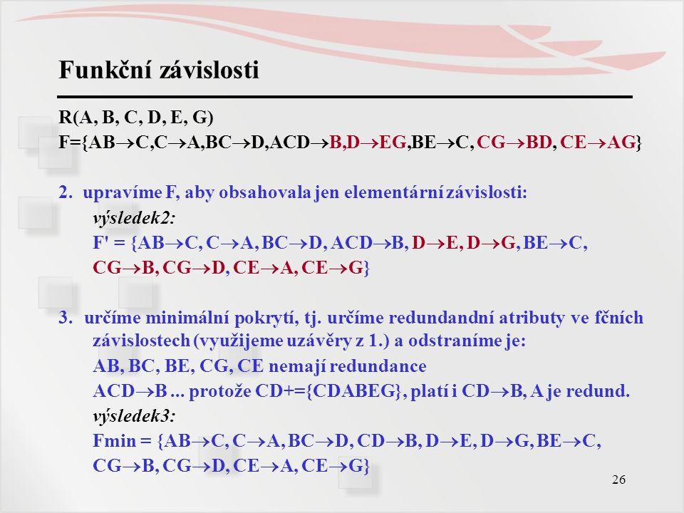 Funkční závislosti R(A, B, C, D, E, G)