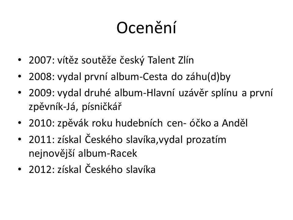 Ocenění 2007: vítěz soutěže český Talent Zlín