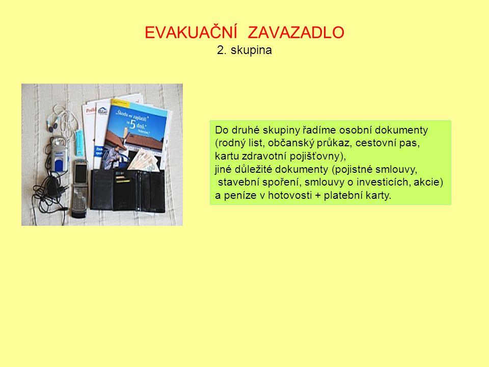 EVAKUAČNÍ ZAVAZADLO 2. skupina