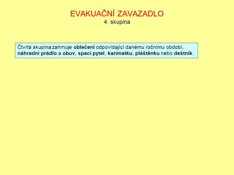 EVAKUAČNÍ ZAVAZADLO 4. skupina