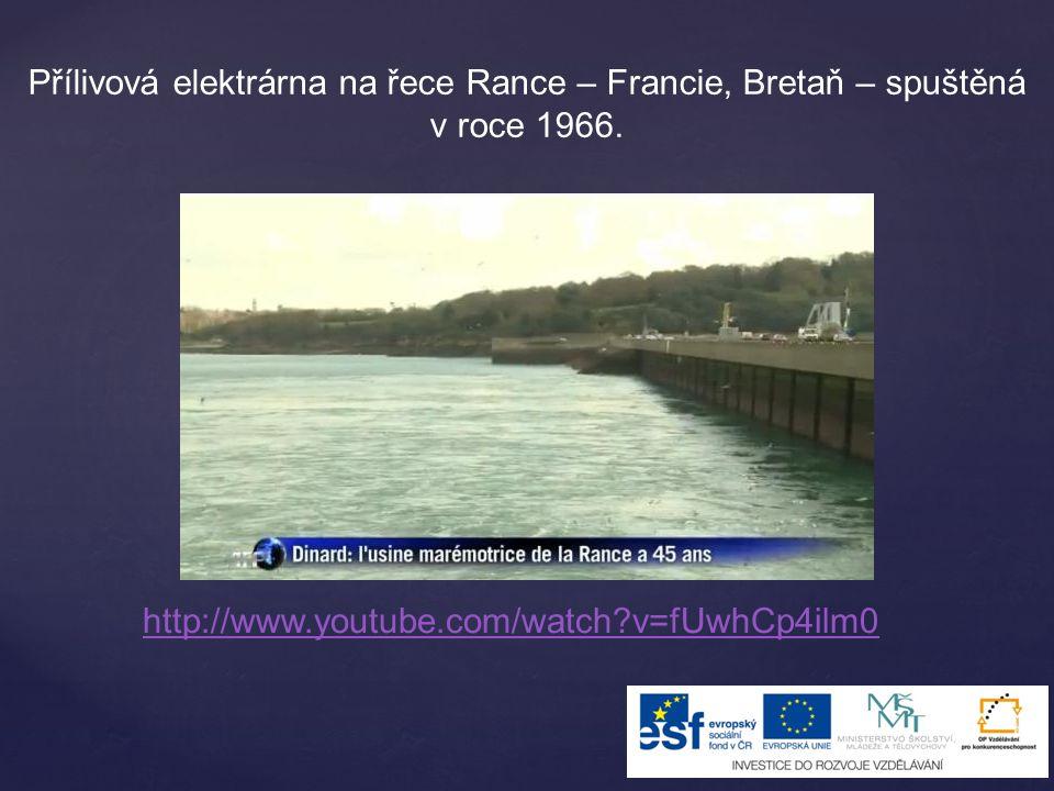 Přílivová elektrárna na řece Rance – Francie, Bretaň – spuštěná v roce 1966.