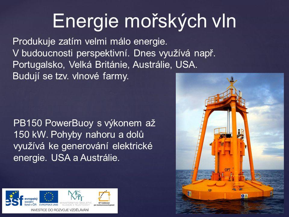 Energie mořských vln Produkuje zatím velmi málo energie.