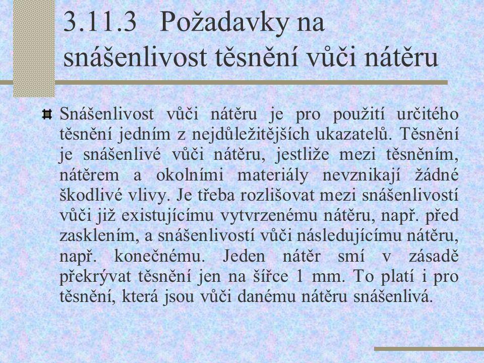 3.11.3 Požadavky na snášenlivost těsnění vůči nátěru