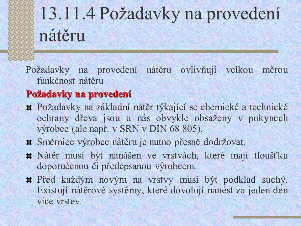 13.11.4 Požadavky na provedení nátěru