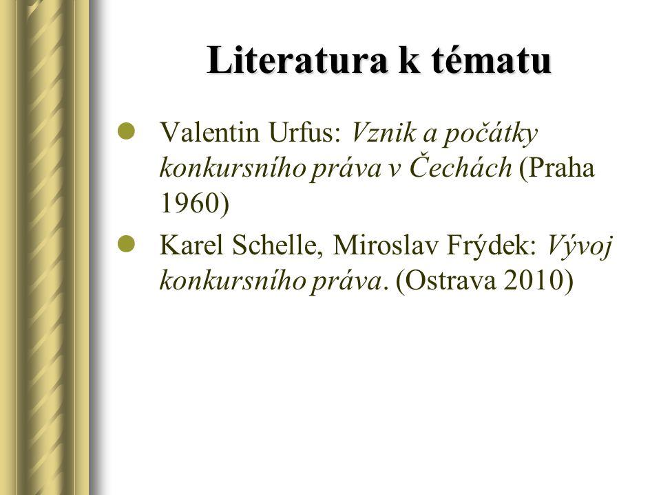 Literatura k tématu Valentin Urfus: Vznik a počátky konkursního práva v Čechách (Praha 1960)