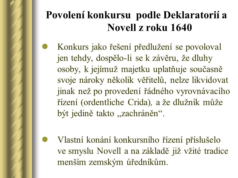 Povolení konkursu podle Deklaratorií a Novell z roku 1640