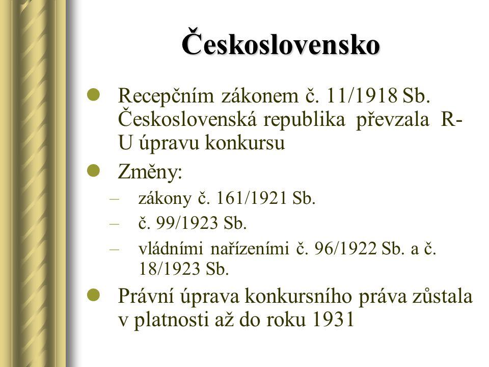 Československo Recepčním zákonem č. 11/1918 Sb. Československá republika převzala R-U úpravu konkursu.